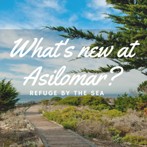 What's New at Asilomar?