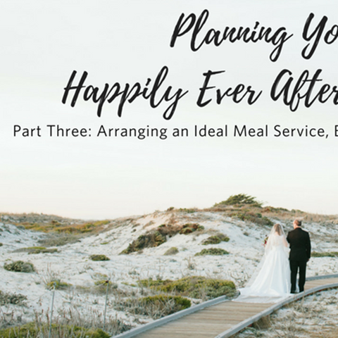 Planning Your Happily Ever After Wedding: Part 3